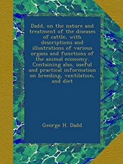 Dadd, on the nature and treatment of the diseases of cattle, with descriptions and illustrations of various organs and fun...