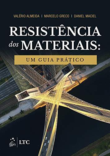 Resistência dos materiais: Um guia prático