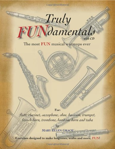 Truly FUNdamentals the most FUN musical warmups ever for woodwind and brasswind