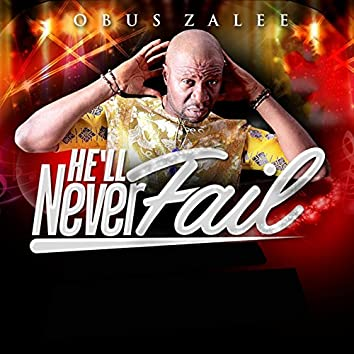 He'll Never Fail