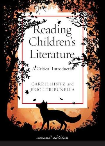 Compare Textbook Prices for Reading Children's Literature: A Critical Introduction - Second Edition Illustrated Edition ISBN 9781554814435 by Hintz, Carrie,Tribunella, Eric L.