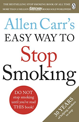 Allen Carr\'s Easy Way to Stop Smoking: Read this book and you\'ll never smoke a cigarette again (English Edition)