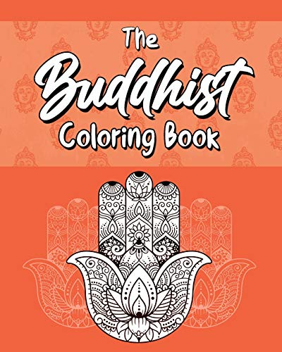 The Buddhist Coloring Book: Quotes On Meditation, Spirituality and Happiness
