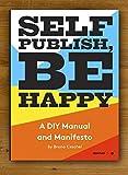 Self Publish, Be Happy: A DIY Photobook Manual and Manifesto