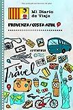 Provenza / Costa Azul Mi Diario de Viaje: Libro de Registro de Viajes Guiado Infantil. Cuaderno de Recuerdos de Actividades en Vacaciones para ... Afirmaciones de Gratitud para Niños y Niñas