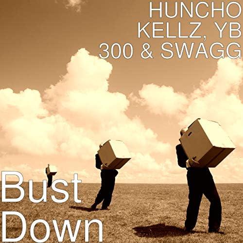 HUNCHO KELLZ, YB 300 & Swagg
