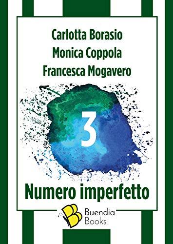 3: Numero imperfetto (Fiaschette Vol. 21) di [Carlotta Borasio, Monica Coppola, Francesca Mogavero, Anna Parisi]