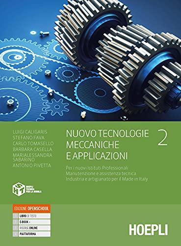 Nuovo Tecnologie meccaniche e applicazioni. Per gli Ist. professionali settore industria e artigianato. Con e-book. Con espansione online (Vol. 2)