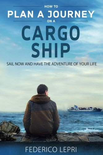 How to plan a journey on a cargo ship: Sail now and have the adventure of your life