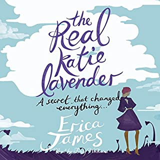 The Real Katie Lavendar                   By:                                                                                                                                 Erica James                               Narrated by:                                                                                                                                 Finty Williams                      Length: 14 hrs and 9 mins     295 ratings     Overall 4.3