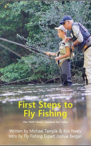First Steps to Fly Fishing: The 1924 Classic Updated for Today by [Michael Temple, Kris Neely]