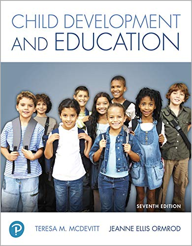 Compare Textbook Prices for Child Development and Education 7 Edition ISBN 9780134806778 by McDevitt, Teresa,Ormrod, Jeanne