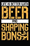 Life is better with beer and shaping bonsai: 6x9 110 blank Notebook Inspirational Journal Travel Note Pad Motivational Quote Collection