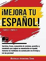 ¡Mejora tu español!: Parte 1 + Parte 2 - Ejercicios, frases, composición de oraciones, gramática y vocabulario para mejorar tu comunicación en español. ¡Aumenta tus habilidades de comunicación en el trabajo y con las personas!