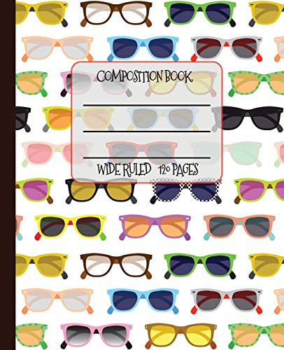Wide Ruled Composition Book: Funky vintage framed geek chic eye glasses will keep your notebook looking great at school, work, or home! Wonderful ... frames!: 3 (Eyeglasses Composition Notebook)