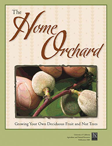 best prices really comfortable really cheap The Home Orchard: Growing Your Own Deciduous Fruit and Nut Trees