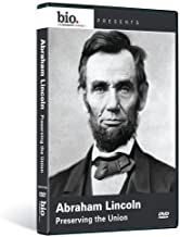 Biography: Abraham Lincoln - Preserving the Union by A&E Home Video