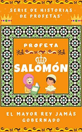 Profeta Salomón / Sulaiman (Alaihi Salam) - El Mayor Rey Jamás Gobernado: Historias De Buenas Noches De Los Profetas Del Corán Para Los Niños Musulmanes