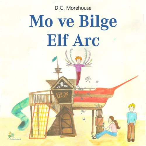 Mo ve Bilge Elf Arc [Mo and the Wise Elf Arc] audiobook cover art