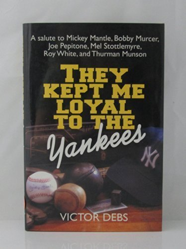 Price comparison product image They Kept Me Loyal to the Yankees / a Salute to Mickey Mantle,  Bobby Murcer,  Joe Pepitone,  Mel Stottlemyre,  Roy White,  and Thurman Munson