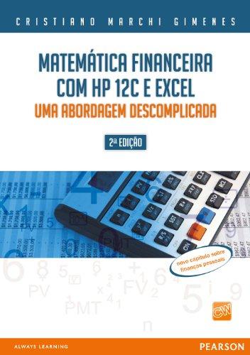 Matemática financeira com HP 12C e excel: uma abordagem descomplicada