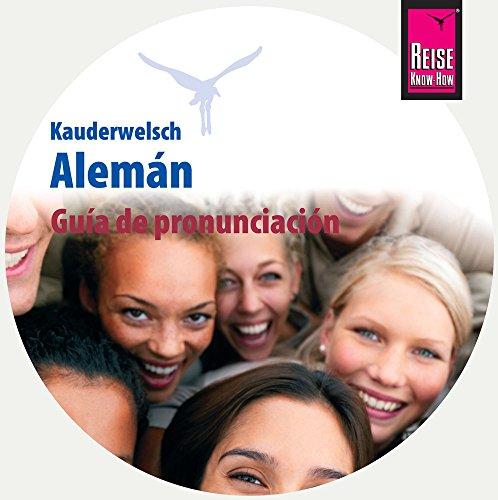Kauderwelsch Guía de pronunciación Alemán - palabra por palabra: Aussprachetrainer Alemán - Deutsch für Spanier