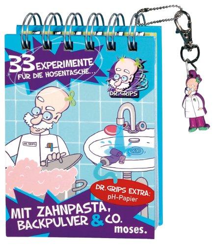 Dr. Grips 33 Experimente für die Hosentasche mit Zahnpasta, Backpulver & Co.