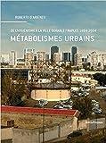 Métabolismes urbains - De l'hygiénisme à la ville durable, Naples (1884-2004)