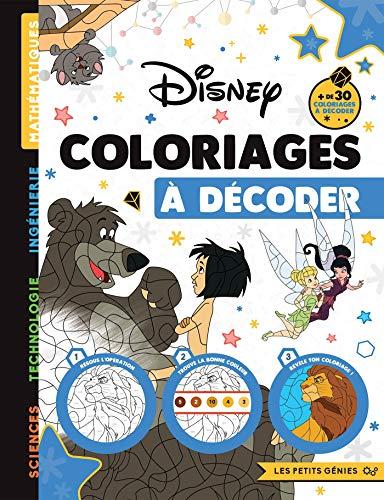 DISNEY CLASSIQUES - Les Petits Génies - Coloriages à décoder: cahier d'activités
