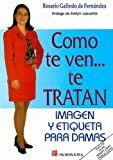 Como Te Ven Te Tratan (mujer)/how You Look Is How You Will Be Treated