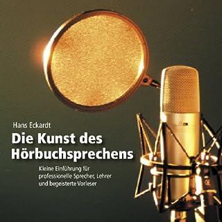 Die Kunst des Hörbuchsprechens                   Autor:                                                                                                                                 Hans Eckardt                               Sprecher:                                                                                                                                 Hans Eckardt                      Spieldauer: 1 Std. und 47 Min.     49 Bewertungen     Gesamt 4,3