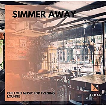 Simmer Away - Chillout Music For Evening Lounge