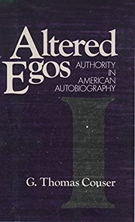 [Altered Egos: Authority in American Biography] (By: G.Thomas Couser) [published: November, 1989]