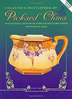 Collector's Encyclopedia of Pickard China: With Additional Sections on Other Chicago China Studios - Identification & Values