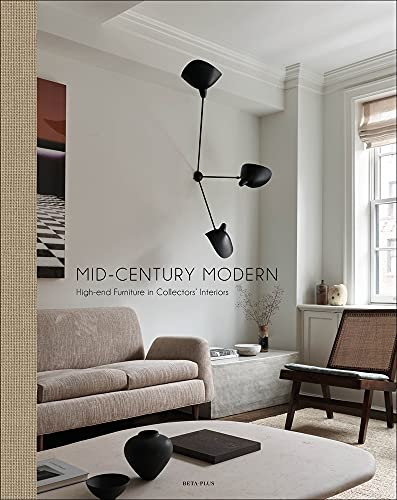Compare Textbook Prices for Mid-Century Modern: High-End Furniture in Collectors' Interiors  ISBN 9782875501042 by Pawels, Wim