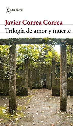 Trilogía de amor y muerte de Javier Correa Correa