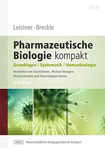 Leistner, Breckle - Pharmazeutische Biologie kompakt: Grundlagen - Systematik - Humanbiologie