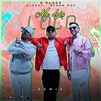 Me Deja Loco (Remix) [feat. Blackroy & Alexx1]