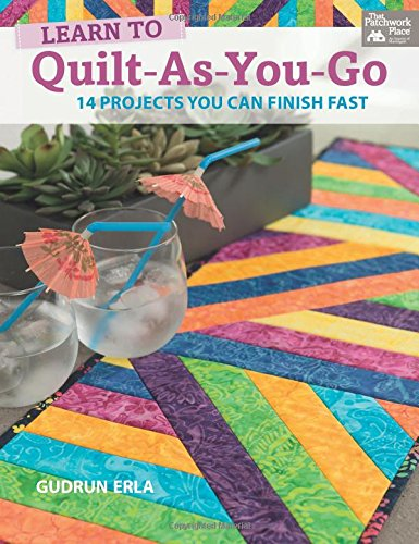 Learn to Quilt-As-You-Go: 14 Projects You Can Finish Fast (That Patchwork Place)