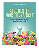 Argumenter pour convaincre - Techniques pour déjouer les pièges et influencer avec succès (EYROLLES) - Format Kindle - 9,99 €