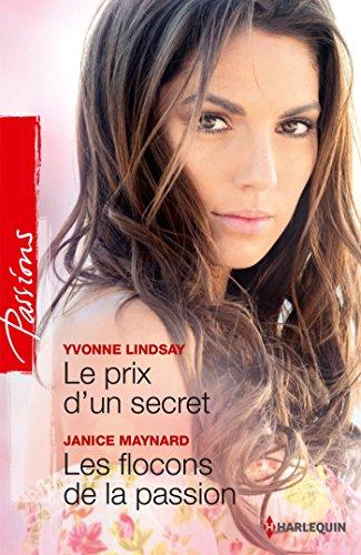 Le prix d'un secret - Les flocons de la passion (Passions) (French Edition)