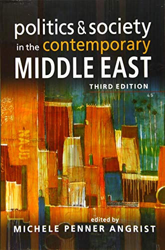 Compare Textbook Prices for Politics and Society in the Contemporary Middle East 3 Edition ISBN 9781626378056 by Angrist, Michelle Penner