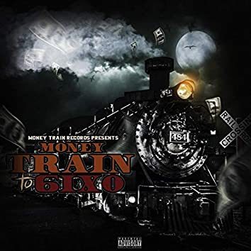 Money Train to 6ix0