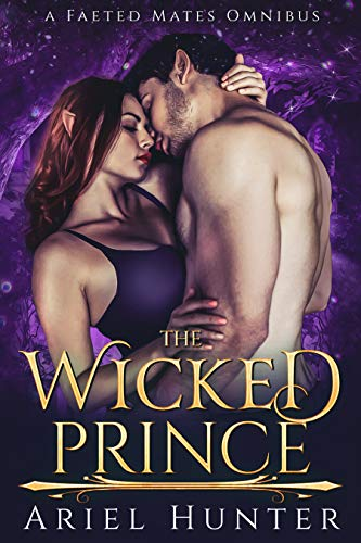 The Wicked Prince (A Faeted Mates Omnibus Book 2) by [Ariel Hunter]