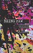 BEING rAW: Illustrated musings, poems and notes from an awakening mind