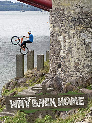 Danny MacAskill: Way Back Home