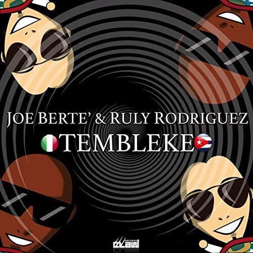 Joe Berte', Ruly Rodriguez