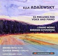 アダイエフスキー:声楽とピアノのための24の前奏曲/ピアノ作品集/エストニアの子守歌(グリマス)
