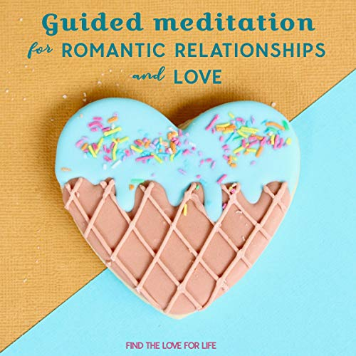 Guided Meditation for Romantic Relationships and Love, Based on the Law of Attraction cover art