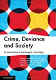 Crime, Deviance and Society: An Introduction to Sociological Criminology